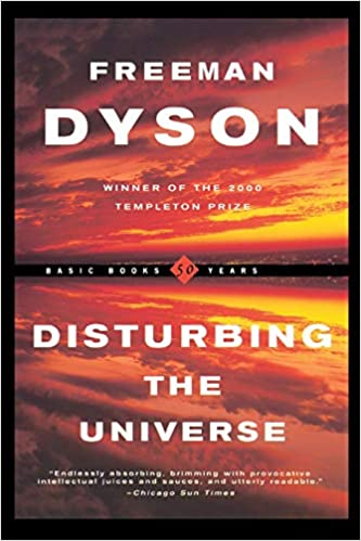Disturbing the Universe by Freeman Dyson science books for science fiction readers