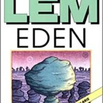 Understanding the Alien in Eden by Stanislaw Lem