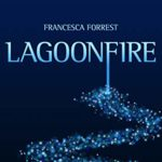 Lagoonfire by Francesca Forrest