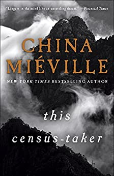 This Census-Taker by China Mieville